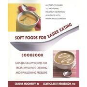 Soft Foods for Easier Eating Cookbook Sandra Woodruff, Leah Gilbert-Henderson Paperback