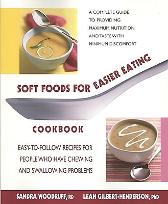 Soft Foods for Easier Eating Cookbook Sandra Woodruff, Leah Gilbert-Henderson Paperback