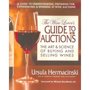 The Wine Lover's Guide to Auctions: The Art & Science of Buying and Selling Wines Paperback