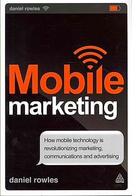 Mobile Marketing Daniel Rowles Paperback