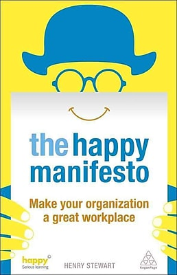 The Happy Manifesto: Make Your Organization a Great Workplace Henry Stewart Paperback