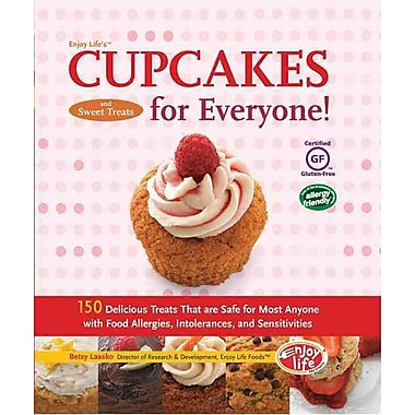 Enjoy Life's Cupcakes and Sweet Treats for Everyone! Betsy Laakso Hardcover