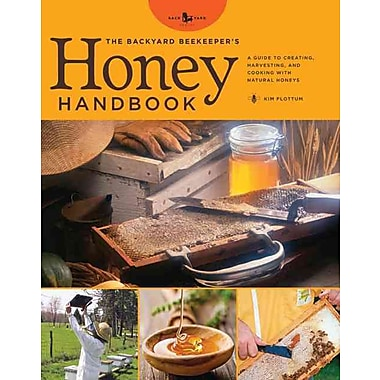 The Backyard Beekeeper's Honey Handbook Kim Flottum Hardcover