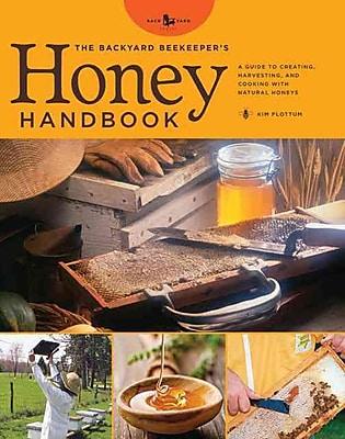 The Backyard Beekeeper's Honey Handbook Kim Flottum Hardcover