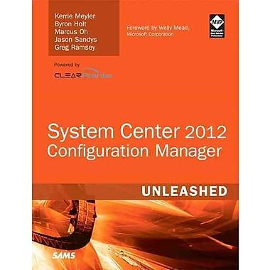 System Center 2012 Configuration Manager (SCCM) Unleashed Paperback