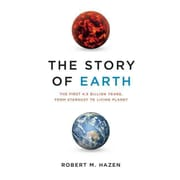The Story of Earth The First 4.5 Billion Years, from Stardust to Living Planet Hardcover
