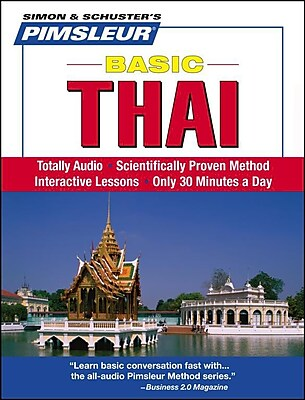 Thai, Basic: Learn to Speak and Understand Thai with Pimsleur Language Programs