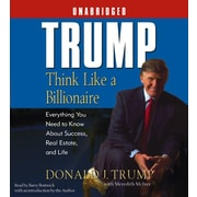Trump:Think Like a Billionaire: Everything You Need to Know About Success, Real Estate, and Life CD