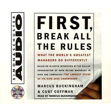 First, Break All The Rules: What The Worlds Greatest Managers Do Differently CD