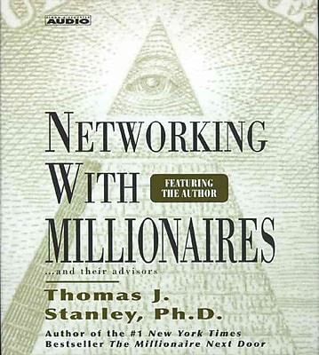 Networking with Millionnaires Thomas J. Stanley Ph.D CD