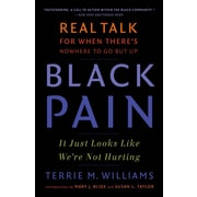 Black Pain: It Just Looks Like We're Not Hurting Terrie M. Williams Paperback