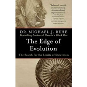 The Edge of Evolution: The Search for the Limits of Darwinism Michael J. Behe Paperback