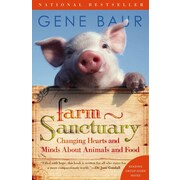 Farm Sanctuary: Changing Hearts and Minds About Animals and Food Gene Baur Paperback