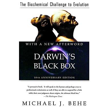 Darwin's Black Box: The Biochemical Challenge to Evolution Michael J. Behe Paperback