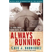 Always Running: La Vida Loca: Gang Days in L.A. Luis J. Rodriguez Paperback