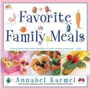 Favorite Family Meals Annabel Karmel Paperback