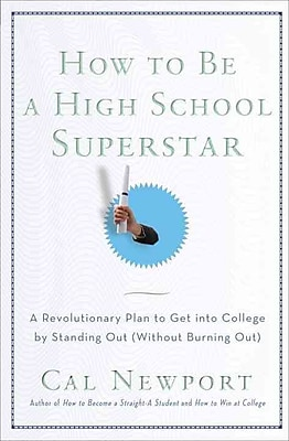 How to Be a High School Superstar Cal Newport Paperback
