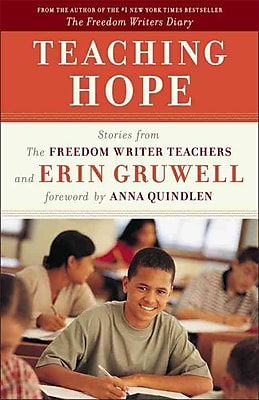 Teaching Hope: Stories from the Freedom Writer Teachers and Erin Gruwell Paperback