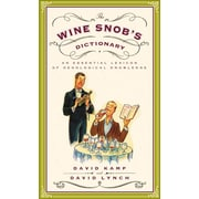 The Wine Snob's Dictionary: An Essential Lexicon of Oenological Knowledge Paperback
