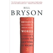 Bryson's Dictionary of Troublesome Words: A Writer's Guide to Getting It Right Bill Bryson Paperback