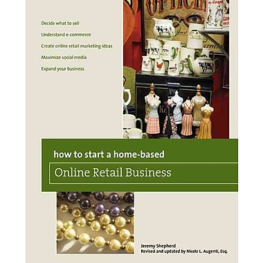 How to Start a Home-based Online Retail Business, 2nd (Home-Based Business Series) Paperback