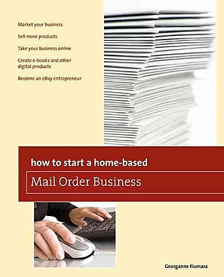 How to Start a Home-based Mail Order Business, 4th (Home-Based Business Series) Paperback