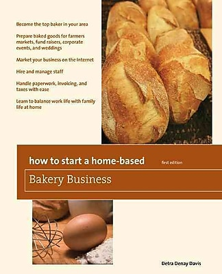 How to Start a Home-Based Bakery Business (Home-Based Business Series) Detra Denay Davis Paperback
