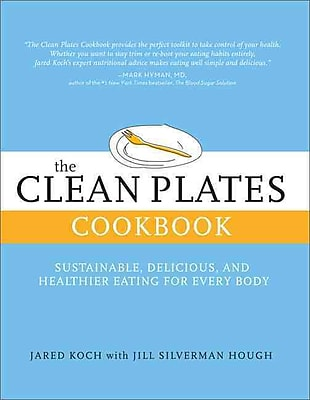 The Clean Plates Cookbook: Sustainable, Delicious, and Healthier Eating for Every Body Paperback