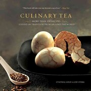 Culinary Tea: More Than 150 Recipes Steeped in Tradition from Around the World Hardcover