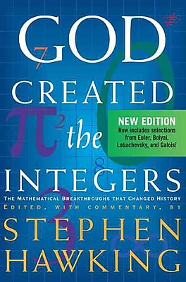 God Created The Integers: The Mathematical Breakthroughs that Changed History Paperback