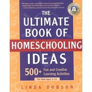 The Ultimate Book of Homeschooling Ideas Linda Dobson Paperback