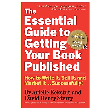 The Essential Guide to Getting Your Book Published Arielle Eckstut, David Henry Sterry Paperback