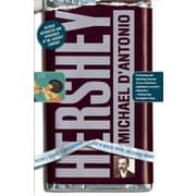 Hershey: Milton S. Hershey's Extraordinary Life of Wealth, Empire, and Utopian Dreams Paperback