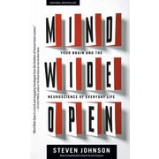 Mind Wide Open: Your Brain and the Neuroscience of Everyday Life Steven Johnson Paperback