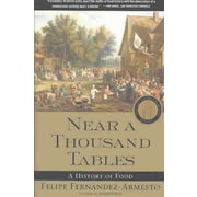 Near a Thousand Tables: A History of Food Felipe Fernandez-Armesto Paperback