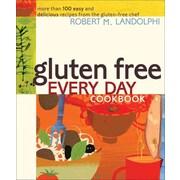 Gluten Free Every Day Cookbook Robert Landolphi Paperback