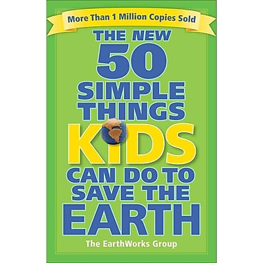 The New 50 Simple Things Kids Can Do to Save the Earth Sophie Javna Paperback