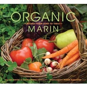 Organic Marin: Recipes from land to table Tim Porter , Farina Wong Kingsley Hardcover