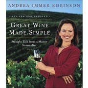 Great Wine Made Simple: Straight Talk from a Master Sommelier Andrea Immer Robinson Hardcover