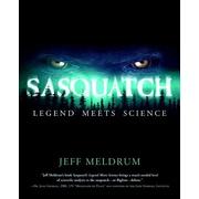 Sasquatch: Legend Meets Science  Jeff Meldrum Paperback