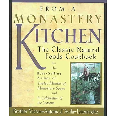 From a Monastery Kitchen: The Classic Natural Foods Cookbook Paperback