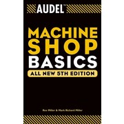 Audel Machine Shop Basics (Audel Technical Trades Series) Rex Miller, Mark Richard Miller Paperback
