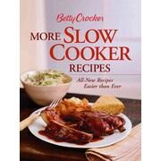Betty Crocker More Slow Cooker Recipes (Betty Crocker Books) Betty Crocker Spiral-bound