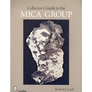 Collector's Guide to the Mica Group (Schiffer Earth Science Monographs) Robert J. Lauf Paperback