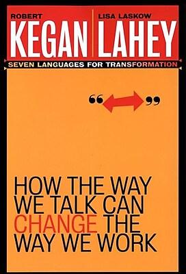 How the Way We Talk Can Change the Way We Work Robert Kegan, Lisa Laskow Lahey Paperback