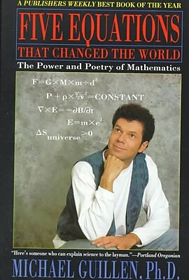 Five Equations that Changed the World: The Power and Poetry of Mathematics Michael Guillen Paperback