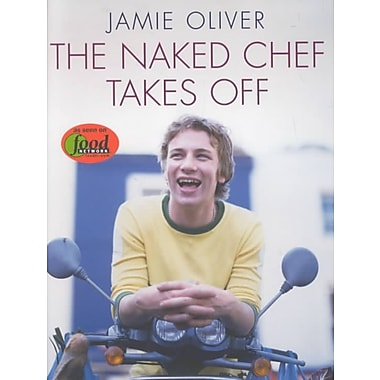 The Naked Chef Takes Off Jamie Oliver Hardcover