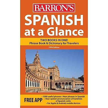 Spanish at a Glance: Foreign Language Phrasebook & Dictionary (At a Glance Series) Paperback