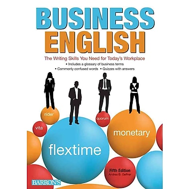 Business English: The Writing Skills You Need for Today's Workplace Andrea B. Geffne Paperback