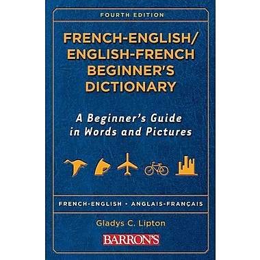 French-English/English-French Beginner's Dictionary Gladys C. Lipton Paperback